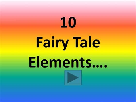 Ppt 10 Fairy Tale Elements Powerpoint Presentation What Is A Tale Powerpoint