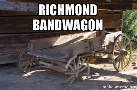 Richmond Memes - richmond bandwagon make a meme