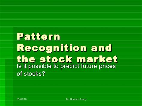 pattern recognition and prediction with applications to oct 07 2008 pattern recognition and the stock market