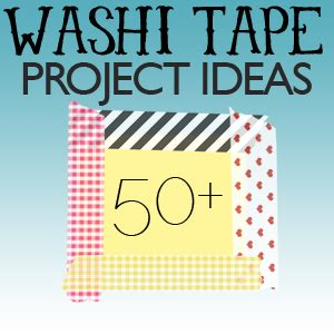 what do you do with washi tape over 50 washi tape ideas