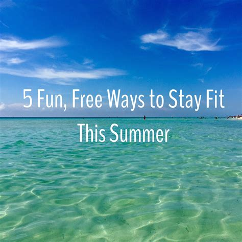 Ways To Stay All Summer by Friday Five 5 Free Ways To Stay Fit This Summer