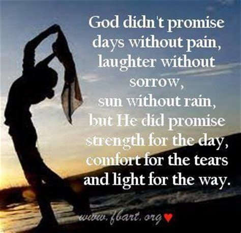 quotes for strength and comfort strength for the day comfort for the tears and light for