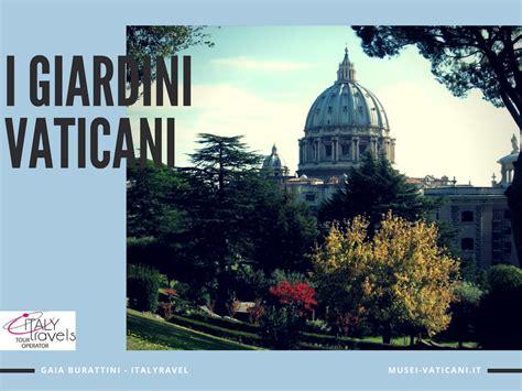 giardini vaticano giardini vaticani a roma cosa vedere e come visitare i