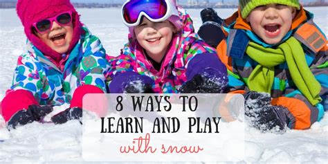 8 Ways To Learn To Your by 8 Ways To Learn And Play With Snow Beyond Snowmen