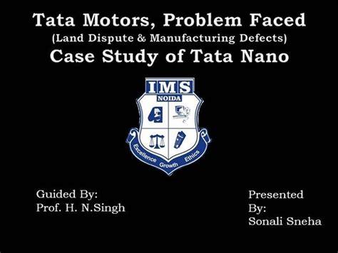 Study On Tata Nano Project Mba by A Study On Tata Nano By Ms Sonali Sneha Authorstream