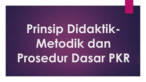 Evaluasi Pembelajaran Prinsip Teknik Dan Prosedur prinsip didaktik metodik dan prosedur dasar pkr barabai