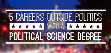 Political Science Mba Careers by 5 Careers Outside Politics With A Political Science Degree