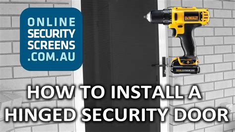 How To Install A Security Door by How To Install A Hinged Security Door Onlinesecurityscreens Au