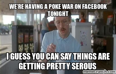 Poke Meme - we re having a poke war on facebook tonight