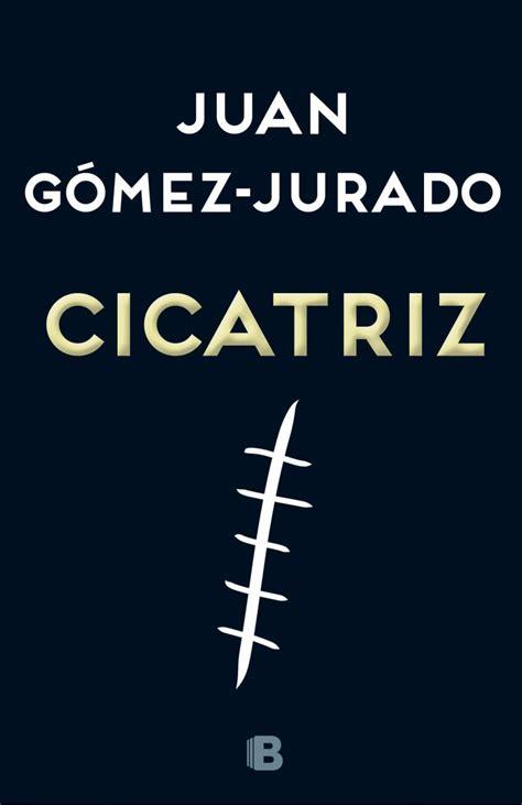libro la cicatriz los ebooks m 225 s vendidos en amazon en los 5 250 ltimos a 241 os libertad digital cultura