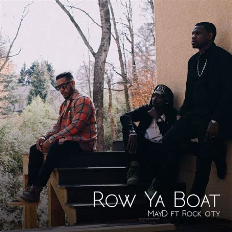 row your boat may d premiere may d row ya boat ft rock city prod by