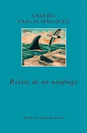 libro relato de un nufrago relato de un naufrago de garcia marquez gabriel 9789500726061 lsf