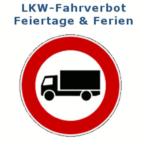 fahrverbot wann lkw fahrverbot in deutschland