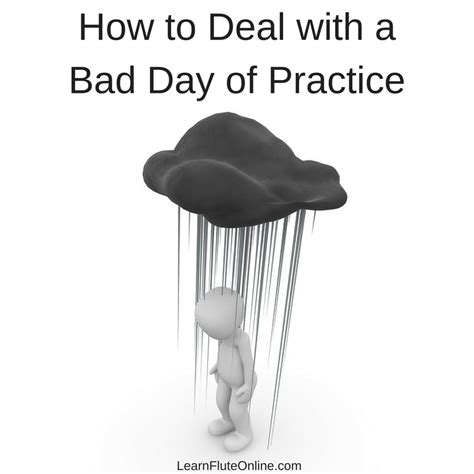 7 Ways To Deal With A Bad Day by How To Deal With A Bad Day Of Practice Learn Flute