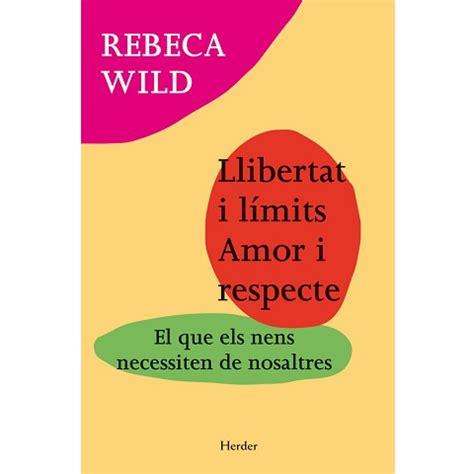 libertad y lmites amor 8425424852 crianza natural productos libertad y lmites amor y respeto