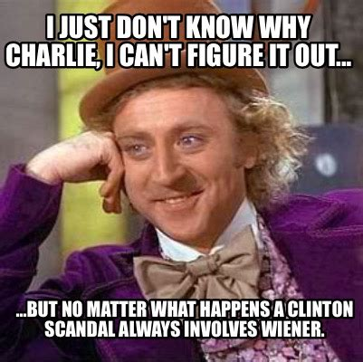I Knew It Meme - meme creator i just don t know why charlie i can t