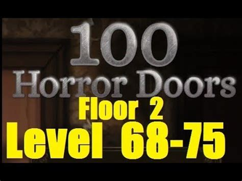 100 Floors Level 74 Android by 100 Doors Horror Level 68 74 Floor 2 двери ужасов