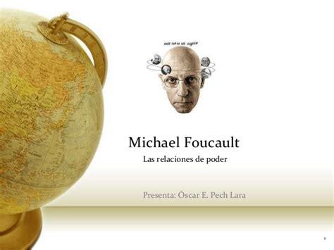 foucault y la teoria 01 michel foucault y las relaciones de poder