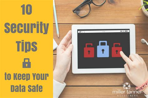 7 Tips On Keeping Your Safe by 10 Security Tips To Keep Your Data Safe
