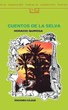 cuentos de la selva cuentos de la selva horacio quiroga 9789505810758