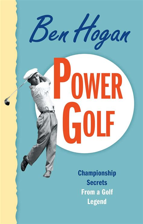 ben hogan swing book power golf book by ben hogan official publisher page