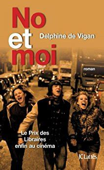 no et moi de delphine de vigan youtube no et moi litt 233 rature fran 231 aise french edition ebook delphine de vigan amazon it kindle
