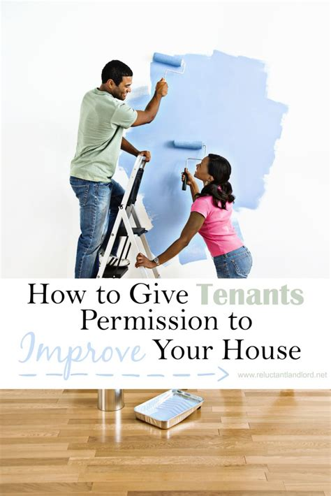 how to give tenants permission to improve your house the