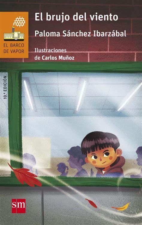 libro 176 el brujo del el brujo del viento literatura infantil y juvenil sm