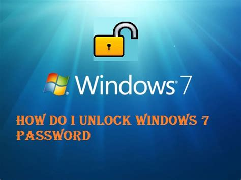 how to unlock windows 7 vista xp password how do i unlock my windows 7 password if forgot or lost