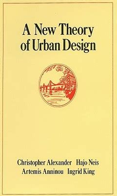 christopher alexander pattern language quotes a new theory of urban design by christopher w alexander