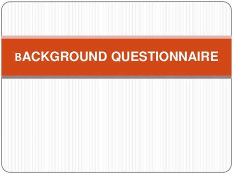 background questionnaire background questionnaire