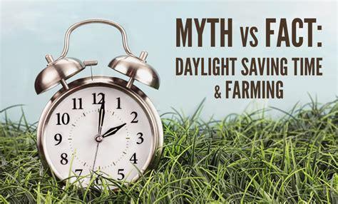 Day Light Savings Time Myth Vs Fact Daylight Saving Time And Farming