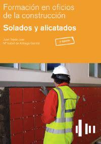 libreria fundacion laboral categor 237 a formaci 243 n en oficios de la construcci 243 n solados