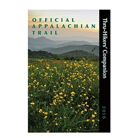 appalachian trail thru hiker s companion 2018 books appalachian trail thru hikers companion 2016 your