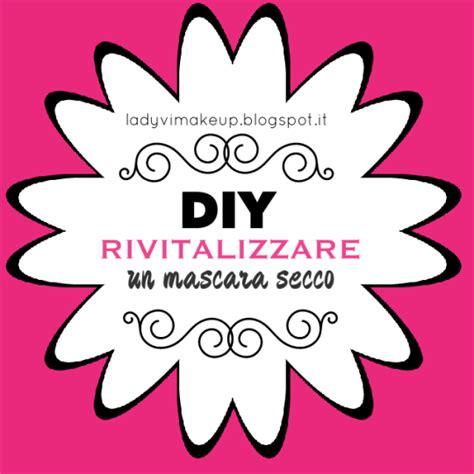 Regazza Mascara 2 In 1 ladyvimakeup come rivitalizzare un mascara secco