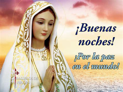 imagenes de la virgen maria de buenas noches buenas noches el mensaje de f 225 tima nos invita a todos a