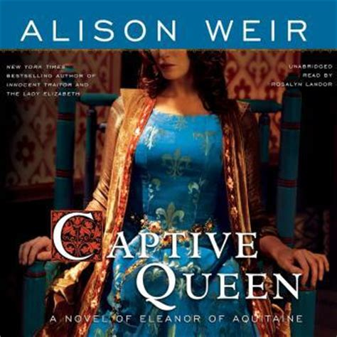the summer a novel of eleanor of aquitaine listen to captive a novel of eleanor of aquitaine