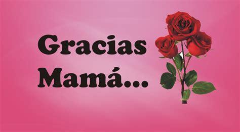 imagenes gracias mami gracias mam 225 youtube