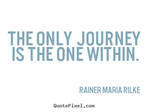 rainer maria rilke quote success quotes the only journey is the one within
