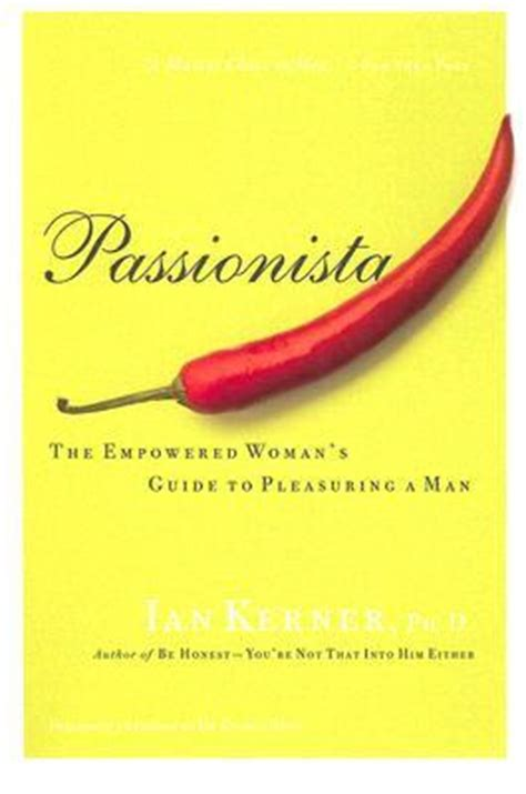 Pdf Passionista Empowered Womans Pleasuring Kerner by Passionista The Empowered S Guide To Pleasuring A