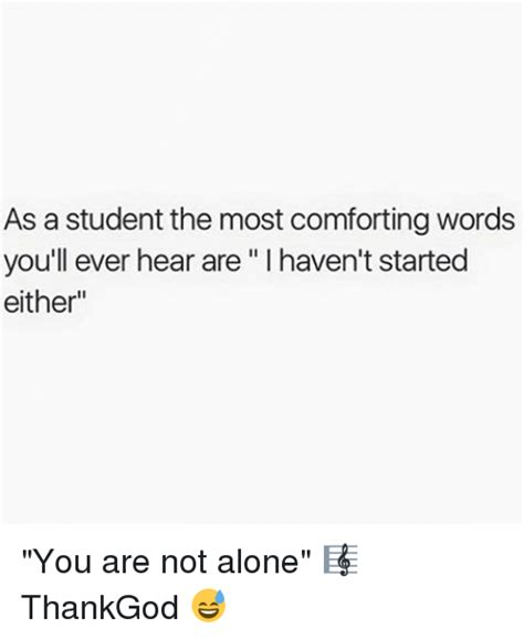is comfortability a word as a student the most comforting words you ll ever hear