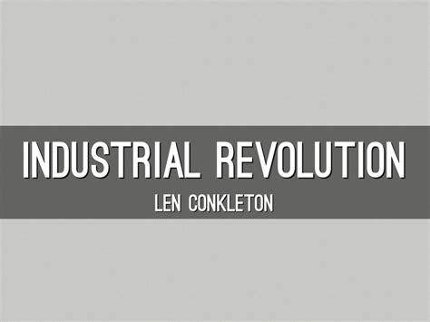 industrial revolution by len c - Len Industrial