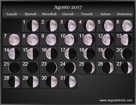 Calendario Lunare Agosto 2017 Calendario Lunare 2017 Fasi Lunari