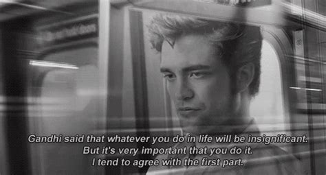 film quotes remember me whatever you do in life will be insignificant movie quotes