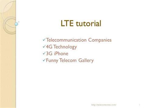 lte tutorial powerpoint lte tutorial authorstream