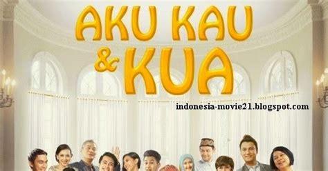 film layar lebar aku kau dan kua aku kau kua 2014 film lucu indonesia