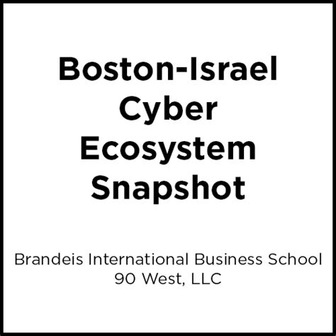 Boston Mba Employment Report by New Report Boston Israel Cyber Ecosystem Snapshot