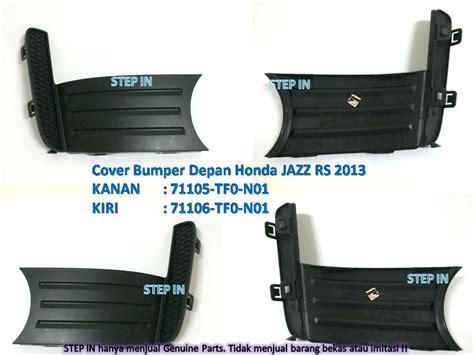 Stopl Jazz Rs 2013 Kanan jual harga cover bumper depan kanan kiri honda jazz rs 2013 orisinil part bemper pinassotte