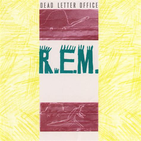 R E M 4 dead letter office r e m listen and discover at