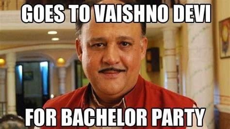 Alok Nath Memes - funniest alok nath indian wedding memes that will make